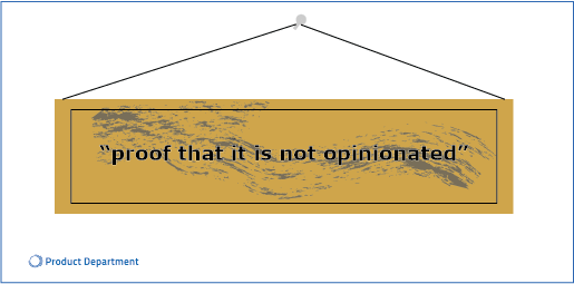 wooden sign with text proof that it is not opinionated
