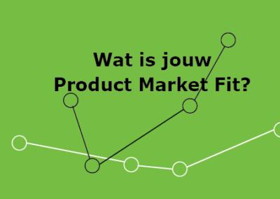 Wat is jouw Product Market Fit